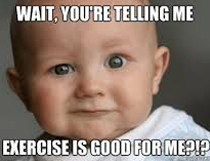 picture of funny baby making shocked face, funny exercise meme with funny shocked face baby