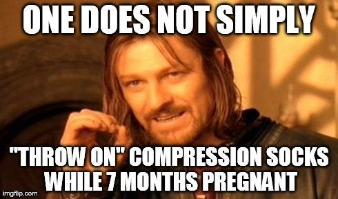 a joke about the importance of using the right compression sock during pregnancy