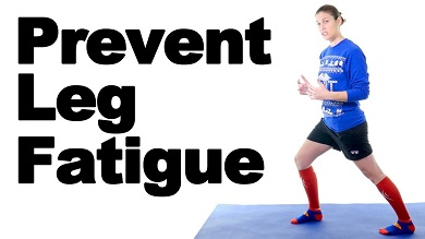 prevent leg fatigue