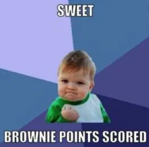 Meme of a cute baby scoring brownie point