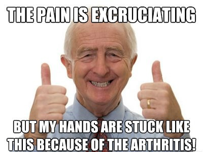 funny old person meme about arthritis