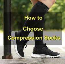 how to choose compression socks