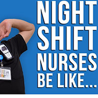 night shift RNs be like.......